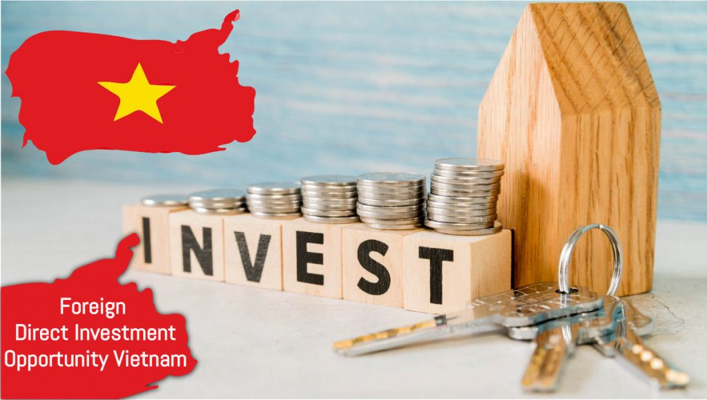 Foreign Direct Investment opportunity Vietnam